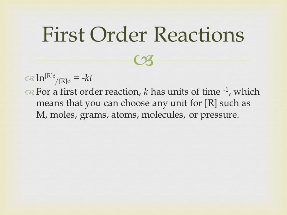 First Order Reactions ln[R]t/[R]o = -kt